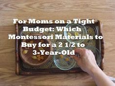 For Moms on a Tight Budget: Which Montessori Materials to Buy for a 2 1/5 to 3-Year-Old {Confessions of a Montessori Mom blog}