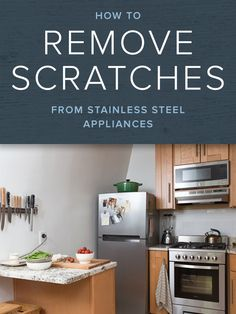 'How to remove scratches on your stainless steel kitchen appliances. They'll look as good as new when you're done.