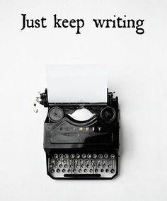 Keep writing!>> yeah, it's hard though                                                                                                                                                                                 More: