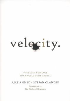 Velocity: The Seven New Laws for a World Gone Digital - Ajaz Ahmed, Stefan Olander