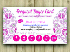 Frequent Buyer Card!!! Earn free product when you register to be a member. www.marykay.com/jesseldurrant jesseldurrant@marykay.com 208-541-3698