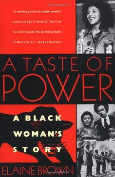 #DAILYBLACKHISTORY A Taste of Power: A Black Woman's Story by Elaine Brown CLICK TO READ MORE