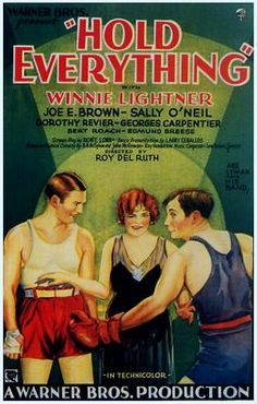 Hold Everything. Winnie Lightner, Joe E. Brown, Sally O'Neil, Georges Carpentier, Edmund Breese. Directed by Roy Del Ruth. 1930