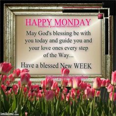 Happy Monday Blessed New Week monday monday quotes happy monday new week monday image quotes blessed new week Monday Morning Blessing, Monday Morning Quotes, Good Monday Morning, Happy Sunday Quotes, Weekend Quotes, Happy Monday, Monday Monday, Monday Quotes, Mondays