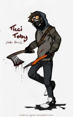 Hey there! I'm Tici toby. I never get to play with my Axes.... But anyways! I'm pansexual, 16, And I love to party and have fun! Oh pssstttt And i like to kill people. It's fun! They keep me in a padded room.... But more fun to bounce around! I get to come out for good beahvor. Talk to me! I'm friendly.