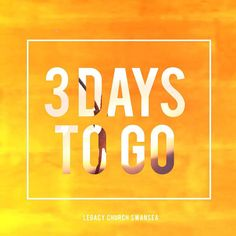 THREE DAYS TO GO. #legacychurchswansea #everyonewelcome #bringafriend by legacyswansea