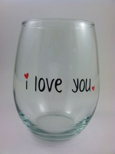 Personalized I love you wine glass, stemless, hand painted, valentines day