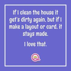 Why waste time cleaning? ;)
