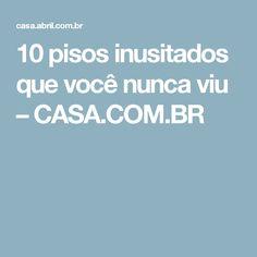 10 pisos inusitados que você nunca viu – CASA.COM.BR