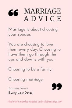 """LOVE this advice, that the wonderful Lauren of Every Last Detail shared with us last year... """"Marriage is about choosing..."""""""