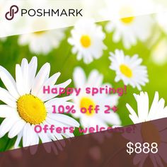 Happy spring! Happy spring! Offers welcome! Shop from my closet and recieve discount! Other