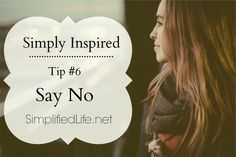 What a hard thing, but a crucial thing: Victoria teaches on the importance of saying no for a simplified life.