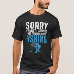 Sorry I Wasn't Listening I Was Thinking About Fish T-Shirt   fishing stuff, fisherman gifts, fishing decorations #customrods #retirementgift #birthdaygift, 4th of july party Police Shirts, Call My Dad, Concert Tees, Proud Dad, Man Logo, Fishing T Shirts, Fishing Stuff, Fishing Humor, Last Day Of School
