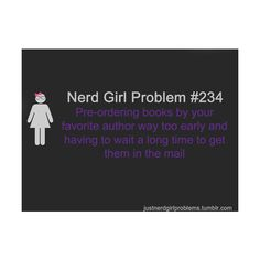 Nerd Girl Problems ❤ liked on Polyvore featuring quotes and nerd girl problems