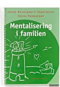 Mentalisering er evnen til at se bag om adfærd og derigennem have en viden om, hvad der sker i ens eget sind og i barnets sind – på de forskellige udviklingsstadier, der er naturlige i barnets og den unges opvækst. Adhd, Kids And Parenting, Playground, Psychology, Mindfulness, Classroom, Teaching, Education, Books