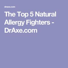 The Top 5 Natural Allergy Fighters - DrAxe.com