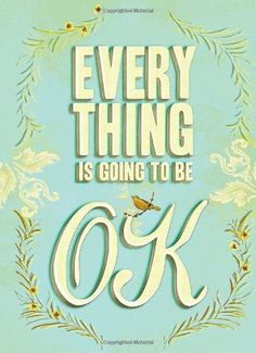 Everything Is Going to Be OK von Brooke Johnson http://www.amazon.de/dp/0811878775/ref=cm_sw_r_pi_dp_gArkub08QFGSC