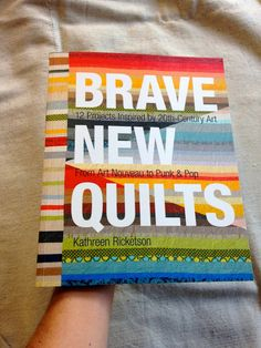Brave New Quilts - Kathreen Ricketson's legacy book tour