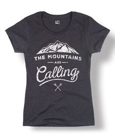 Another great find on #zulily! Heather Charcoal 'The Mountains Are Calling' Fitted Tee #zulilyfinds