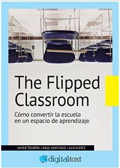 The flipped classroom ebook by Javier Tourón - Rakuten Kobo Teaching Methodology, Teaching Methods, Teaching Strategies, Flip Learn, Flipped Classroom, Mobile Learning, Brain Breaks, Too Cool For School, Behavior Management