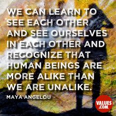 We're more alike than we are unalike. #commonground #quoteoftheday www.values.com