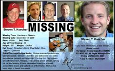 #Missing Steven Thell Koecher (age 30) - December 12, 2009 - St. George, Utah (Washington County)  LAST SEEN IN HENDERSON, NEVADA (CLARK COUNTY) ON DECEMBER 13, 2009. CAR FOUND ABANDONED IN HENDERSON.  Steven was seen leaving his home in St. George, Utah on Saturday, December 12, 2009 at 10:30 p.m. He spoke to two friends via cell phone on Sunday, December 13, 2009 telling them he was in Las Vegas...See More