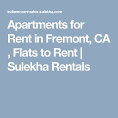 Apartments for Rent in Fremont, CA , Flats to Rent | Sulekha Rentals