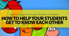 """""""Apples To Apples"""" & 4 Other Fantastic Ice-Breakers To Help Your Students Get to Know Each Other Quicker"""