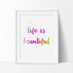Life is Beautiful Inspirational Motivationaly Quote