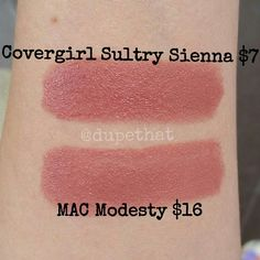 We love MAC Modesty and were pretty surprised when a Covergirl lipstick swatched more opaque! Covergirl lipsticks kind of have a Lip Smackers scent to them which isnt bad. Better than some drugstore scents. MAC definitely adheres to your lips better (it's a cremesheen but seriously feels like a satin.) making it longer lasting. But for less than half the cost you could try the color out