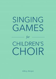 15 favorite singing games for children's choir (with videos!) | /ashleydanyew/