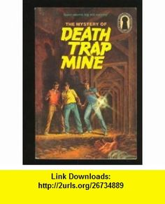 The Mystery of Death Trap Mine (The Three Investigators Mystery Series, 24) (9780394864242) Mary V. Carey , ISBN-10: 0394864247  , ISBN-13: 978-0394864242 ,  , tutorials , pdf , ebook , torrent , downloads , rapidshare , filesonic , hotfile , megaupload , fileserve