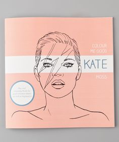 No, It's Not A Coloring Book. It's A Kate Moss Coloring Book [May 2012]