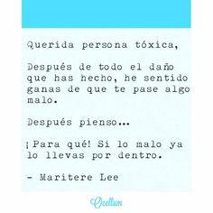 Gente tóxica.   #people #toxic #life #farfaraway #quotes