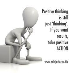 "Positive thinking is still just 'thinking'. If you want results, take positive ACTION. Berpikir positif tetap hanya ""berpikir"". Jika ingin mendapatkan hasil, ayo BERTINDAK. Pagi pagi SEMANGAT PAGI semua - www.belajarforex.biz #motivasi #motivation #motivator #renungan #pepatah #quotes #quote #quoteoftheday #inspirasi #inspiration #wisdom #morning #pagi #ID #indonesia #jakarta #instagrammania #instagood #instadaily #instagramania #instapic #instaquote #instanesia #iphonesia #photooftheday"