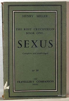 The Rosy Crucifixion, Book One: Sexus, Henry Miller