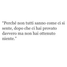 Tumblr Quotes, Sad Quotes, Book Quotes, Inspirational Quotes, Italian Phrases, Italian Quotes, Midnight Thoughts, The Ugly Truth, Love Phrases