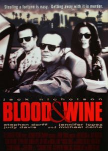 Blood and Wine (1996) R | 1h 41min | Crime, Drama, Thriller | 21 February 1997 (USA) - A man who has failed as a father and husband commits a heist to make money for his fledging business, but things become complicated when his wife interferes.