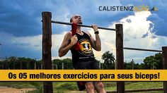 Os 05 exercícios mais eficientes para bíceps nas barras (Calistenia & St...