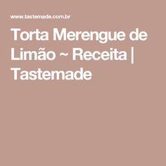 Torta Merengue de Limão ~ Receita | Tastemade