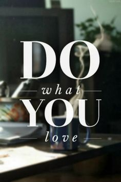 Perfect Words - Do what you love #inspirational #quote