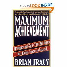 Maximum Achievement: Strategies and Skills That Will Unlock Your Hidden Powers to Succeed: Brian Tracy: 9780684803319: Amazon.com: Books