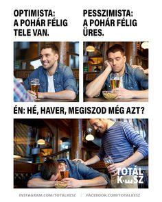 #viccek #vicceskép #viccesképek #humoroskepek #poén #poénos #mém #mémek #magyarmeme #magyarmemek #hülyeség #hülyeségek #nevetés #nevess #beteg #optimista #pesszimista #részeg #sör Facebook Sign Up, Humor, Funny, Optimism, Humour, Moon Moon, Hilarious, Jokes, Entertaining