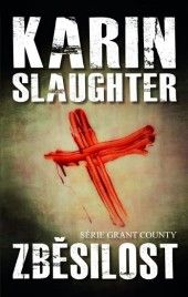 Zběsilost - Grand Country 1 Karin Slaughter, Books, Country, Libros, Rural Area, Book, Country Music, Book Illustrations, Libri