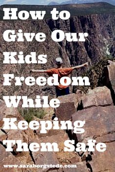 How to give our kids freedom while keeping them safe. How do we find the balance between the two? Click to read more.