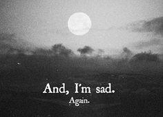 i'm sad..