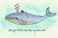 i wish that was me on top of that whale. love.