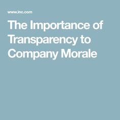 The Importance of Transparency to Company Morale