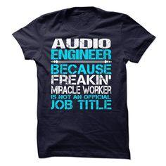 Audio Engineer - T-Shirt, Hoodie, Sweatshirt