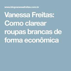 Vanessa Freitas: Como clarear roupas brancas de forma econômica